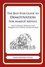 The Best Ever Guide to Demotivation for Makeup Artists