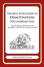 The Best Ever Guide to Demotivation for Liverpool Fans