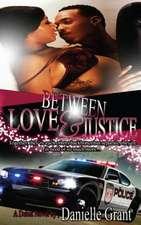 Between Love & Justice