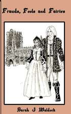 Frauds, Fools and Fairies:  Book 4 Winter 2012