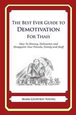 The Best Ever Guide to Demotivation for Thais