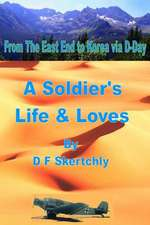 From the East End to Korea Via D-Day, a Soldier's Life and Loves