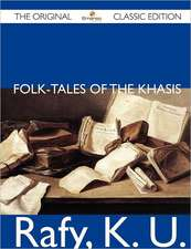 Folk-Tales of the Khasis - The Original Classic Edition
