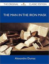 The Man in the Iron Mask - The Original Classic Edition