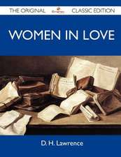 Women in Love - The Original Classic Edition