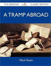 A Tramp Abroad - The Original Classic Edition