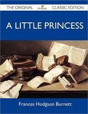 A Little Princess - The Original Classic Edition