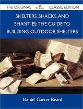 SHELTERS SHACKS & SHANTIES