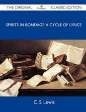 Spirits in Bondage; A Cycle of Lyrics - The Original Classic Edition