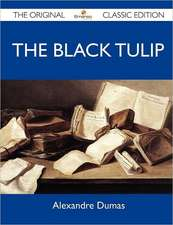 The Black Tulip - The Original Classic Edition