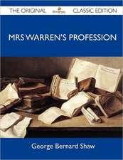 Mrs Warren's Profession - The Original Classic Edition