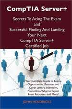 Comptia Server+ Secrets to Acing the Exam and Successful Finding and Landing Your Next Comptia Server+ Certified Job