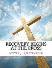 Recovery Begins at the Cross