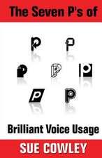 The Seven P's of Brilliant Voice Usage