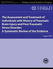 The Assessment and Treatment of Individuals with History of Traumatic Brain Injury and Post-Traumatic Stress Disorder