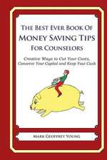 The Best Ever Book of Money Saving Tips for Counselors