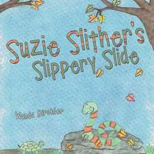 Suzie Slither's Slippery Slide