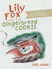 Lily Fox and the Gingerbread Cookie