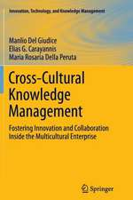 Cross-Cultural Knowledge Management: Fostering Innovation and Collaboration Inside the Multicultural Enterprise