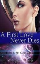 A First Love Never Dies