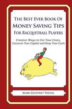 The Best Ever Book of Money Saving Tips for Racquetball Players
