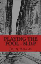 Playing the Fool - M.D.P