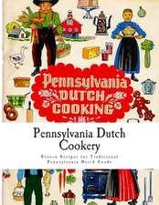 Pennsylvania Dutch Cookery
