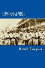 Chicago Cubs Fact Book 2013