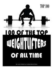 100 of the Top Weightlifters of All Time