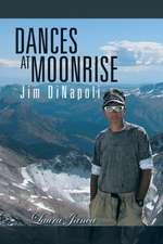 Dances at Moonrise:  Jim Dinapoli