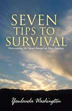 Seven Tips to Survival