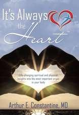 It's Always the Heart