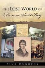 The Lost World of Francis Scott Key