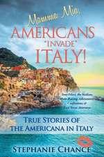 Mamma MIA, Americans Invade Italy!