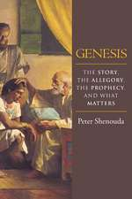 Genesis:  The Story, the Allegory, the Prophecy, and What Matters