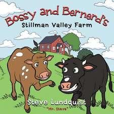 Bossy and Bernerd's Stillman Valley Farm