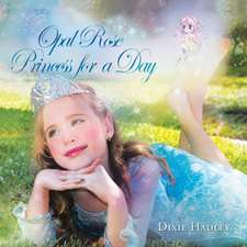 Opal Rose, Princess for a Day