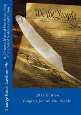 A Citizens Manual for Amending the United States Constitution