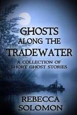 Ghosts Along the Tradewater