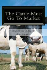 The Cattle Must Go to Market