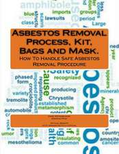 Asbestos Removal Process, Kit, Bags and Mask.