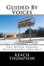 Guided by Voices-The Never Ending Discography 1986-2013
