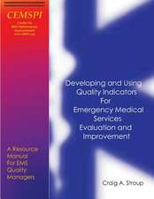 Developing and Using Quality Indicators for Emergency Medical Services Evaluation and Improvement