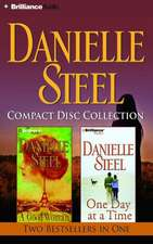 Danielle Steel Compact Disc Collection:  A Good Woman/One Day at a Time