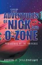 The Adventures of Nick and O-Zone