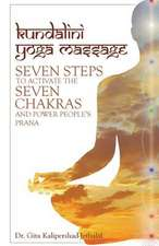 Kundalini Yoga Massage:  Seven Steps to Activate the Seven Chakras and Power People's Prana