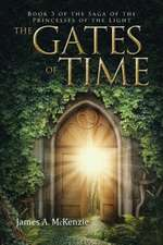 The Gates of Time: Book 3 of the Saga of the Princesses of the Light
