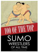 100 of the Top Sumo Wrestlers of All Time
