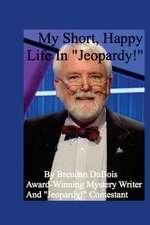 "My Short, Happy Life in ""Jeopardy!"""