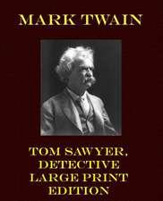 Tom Sawyer, Detective - Large Print Edition